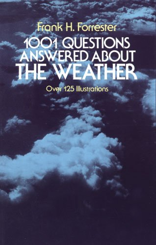 1001 Questions Answered About The Weather: Over 125 Illustrations