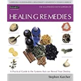Healing Remedies: Over 1,000 natural remedies for the prevention, treatment, and cure of common ailments and conditions (Illustrated Encyclopedia)by C. Norman, M.D., Ph.D....