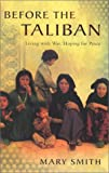 cover of Before the Taliban: Living With War, Hoping for Peace