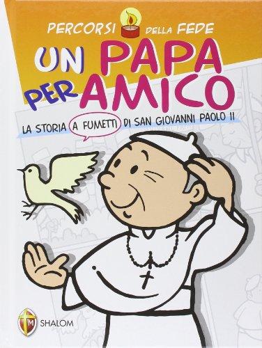 Una papa per amico La storia a fumetti di san Giovanni Paolo II PDF