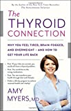 img - for The Thyroid Connection: Why You Feel Tired, Brain-Fogged, and Overweight -- and How to Get Your Life Back book / textbook / text book