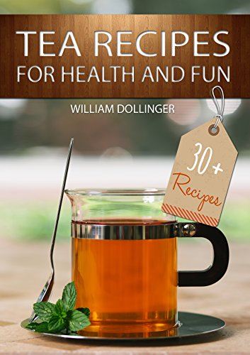Free Kindle Book : Tea Recipes for health and fun