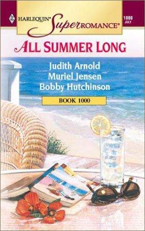 All Summer Long (Harlequin Superromance No. 1000), Judith Arnold, Muriel Jensen, Bobby Hutchinson
