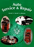 Auto Service & Repair: Servicing, Troubleshooting, and Repairing Modern Automobiles : Applicable to All Makes and Models (1566371449) by Stockel, Martin T.
