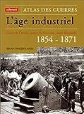 echange, troc Brian Holden Reid - L'Âge industriel : Guerre de Crimée, guerre de Sécession, unité allemande : 1854-1871