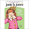 Junie B. Jones and Her Big Fat Mouth, Book 3 Audiobook by Barbara Park Narrated by Lana Quintal