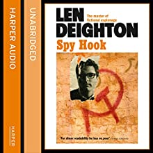 Spy Hook (       UNABRIDGED) by Len Deighton Narrated by James Lailey