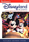 Birnbaum's Disneyland Resort 2004: Expert Advice from the Inside Source