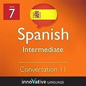 Intermediate Conversation #11 (Spanish): Intermediate Spanish #12 |  Innovative Language Learning