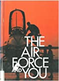 img - for The Air Force and You (Armed Forces) book / textbook / text book