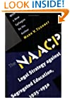 The NAACP's Legal Strategy against Segregated Education, 1925-1950, With a New Epilogue by the Author