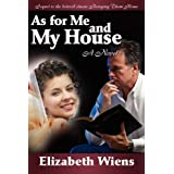 As for Me and My Houseby Elizabeth Wiens
