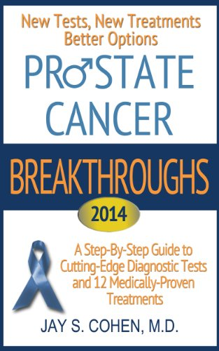 Prostate Cancer Breakthroughs 2014: New Tests, New Treatments, Better Options: A Step-by-Step Guide to Cutting-Edge Diagnostic Tests and 12 Medically-Proven Treatments (New Cutting Edge Advanced compare prices)