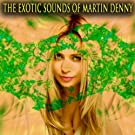 The Exotic Sounds of Martin Denny (Original Recordings)