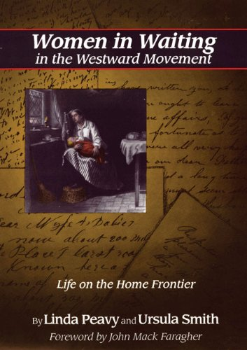 Women in Waiting in the Westward Movement: Life on the Home Frontier