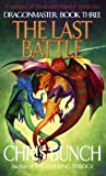 The Last Battle (Dragonmaster) (184149223X) by Bunch, Chris