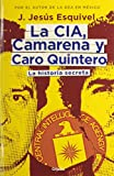 La CIA, Camarena y Caro Quintero.: La historia secreta (Spanish Edition)