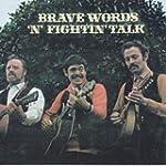 Brave Words 'n' Fighting Talk