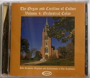 The Organ and Carillon of Culver, Vol. 4: Orchestral Color