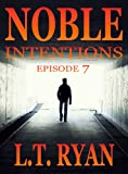 Noble Intentions: Episode 7