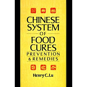 Amazon.com: Chinese System Of Food Cures: Prevention & Remedies ...