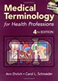 Medical Terminology for Health Professions [With Free CD-ROM for Student Activity]