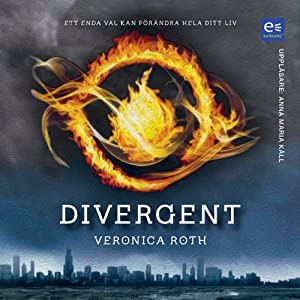 Divergent [Swedish Edition] | [Veronica Roth]