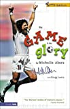Game and the Glory, The (0310700256) by Akers, Michelle