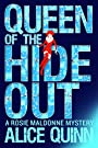 Queen of the Hide Out (Rosie Maldon...