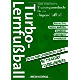 "Turbo-Lernfu�ball - Eine innovative Trainingsmethode f�r den Jugendfu�ballvon ""Martin Hasenpflug"""
