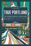 TRUE PORTLAND -The unofficial guide for creative people- �n���s�s�|�[�g�����h�K�C�h Annual 2015