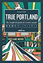 TRUE PORTLAND -The unofficial guide for creative people- 創造都市ポートランドガイド Annual 2015