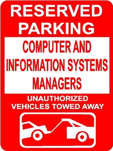 COMPUTER AND INFORMATION SYSTEMS MANAGERS 9″x12″ Aluminum novelty parking sign wall décor art Occupations for indoor or outdoor use.