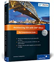 Architecting EDI with SAP IDocs: the Comprehensive Guide, 2nd Edition Front Cover