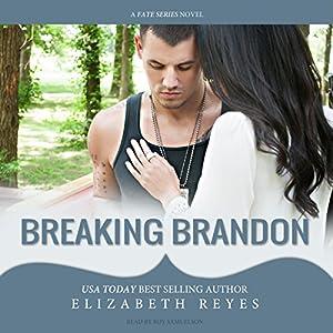 breaking brandon audiobook elizabeth reyes audiblecom