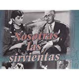 Nosotras Las Sirvientas