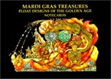 img - for Mardi Gras Treasures: Float Designs of the Golden Age Notecards book / textbook / text book