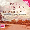 The Lower River Audiobook by Paul Theroux Narrated by Jefferson Mays