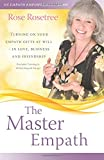 The Master Empath: Turning On Your Empath Gifts At Will -- In Love, Business and Friendship (Includes Training in Skilled Empath Merge)  (Empath Empowerment® Book)
