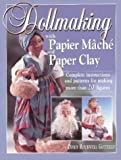 Dollmaking with Papier Mache and Paper Clay