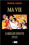 echange, troc Marcel Carné, Claude Guiguet - Ma vie à belles dents