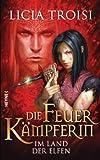 Die Feuerkämpferin - Im Land der Elfen (German Edition)