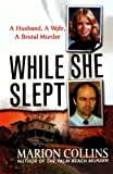 img - for While She Slept: A Husband, a Wife, a Brutal Murder book / textbook / text book