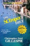 Christopher Ford Gillespie The St.Tropez Diet: 10 Weeks to a Trimmer/Slimmer You