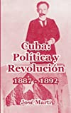 Cuba: Poltica y Revolucin: 1887 - 1892 (Spanish Edition)