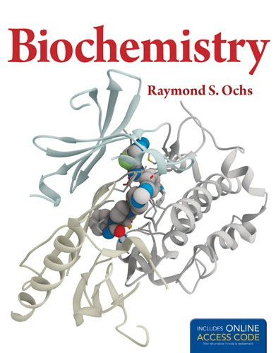 Biochemistry, by Raymond S. Ochs