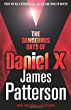The Dangerous Days of Daniel X. James Patterson [And Michael Ledwidge] (0099514974) by Patterson, James
