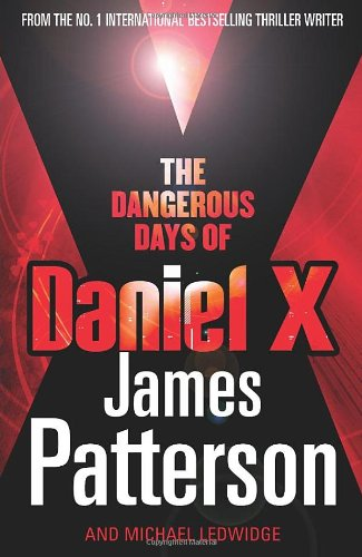 The Dangerous Days of Daniel X: (Daniel X 1), Buch