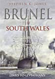 Brunel in South Wales: Volume 3: Links with Leviathans (0752449125) by Jones, Stephen