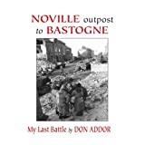 Noville Outpost to Bastogne - My Last Battle